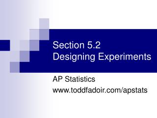 Section 5.2 Designing Experiments