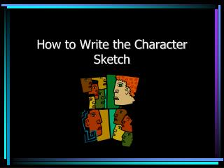 How to Write the Character Sketch