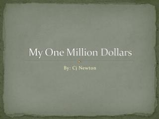 My One Million Dollars