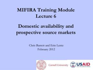 MIFIRA Training Module Lecture  6 Domestic a vailability  and  prospective  s ource  m arkets