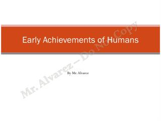 Early Achievements of Humans