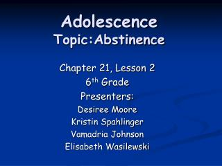 Adolescence   Topic:Abstinence