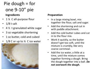 "Pie dough = for one 9-10"" pie"