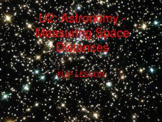 U2: Astronomy - Measuring Space Distances