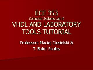 ECE 353  Computer Systems Lab II VHDL AND LABORATORY TOOLS TUTORIAL