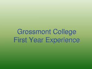 Grossmont  College  First Year Experience