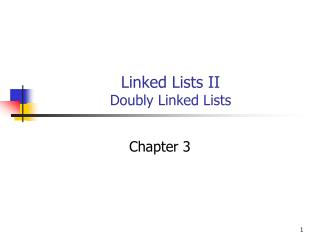Linked Lists II Doubly Linked Lists