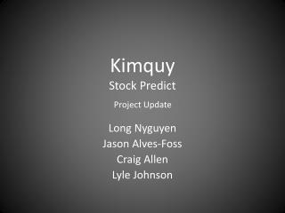 Kimquy Stock Predict Project Update