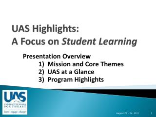 UAS Highlights: A Focus on  Student Learning