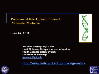 Professional Development Course 1 –  Molecular Medicine June 07, 2011