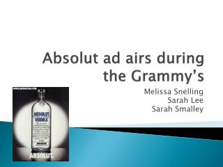 Absolut  ad airs during the Grammy's