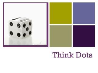 Think Dots