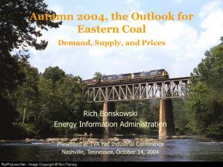 Autumn 2004, the Outlook for Eastern Coal   Demand, Supply, and Prices