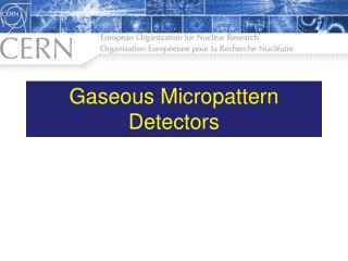 Gaseous  Micropattern  Detectors