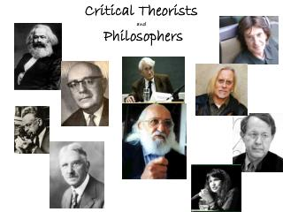 Critical Theorists and  Philosophers