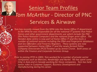 Senior Team Profiles Tom McArthur -  Director of  PNC  Services &  Airwave