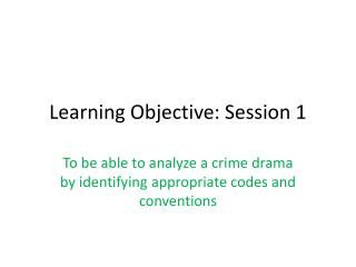 Learning Objective: Session 1