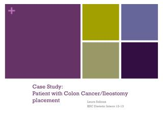 Case Study: Patient with Colon Cancer/ Ileostomy  placement