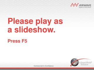 Please play as  a slideshow. Press F5
