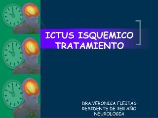 ICTUS ISQUEMICO TRATAMIENTO