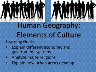 Human Geography: Elements of Culture