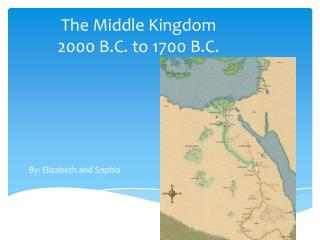 The Middle Kingdom 2000 B.C. to 1700 B.C.
