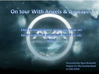 On tour With Angels & Airwaves