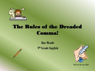 The Rules of the Dreaded Comma!