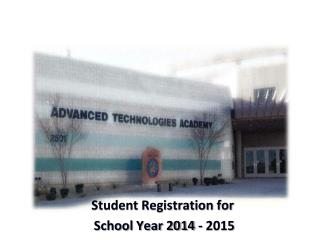 Student Registration for  School Year 2014 - 2015