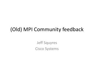 (Old) MPI Community feedback