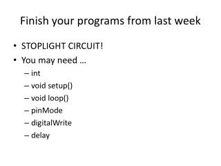 Finish your programs from last week
