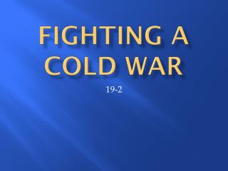 Fighting a  Cold war