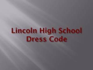 Lincoln High School Dress Code