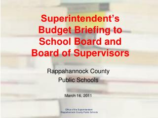Superintendent's  Budget Briefing to  School Board and  Board of Supervisors