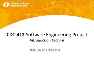 CDT-412  Software Engineering Project Introduction Lecture