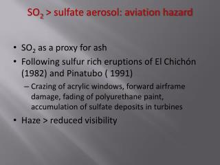 SO 2  > sulfate aerosol: aviation hazard