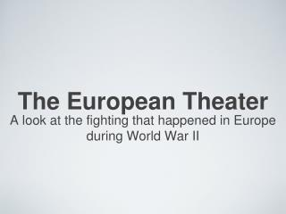 The European Theater
