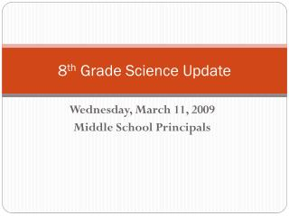 8 th  Grade Science Update