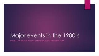 Major events in the  1980's