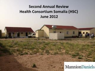 Second Annual Review Health Consortium Somalia (HSC) June 2012