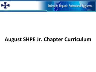 August SHPE  Jr. Chapter  Curriculum