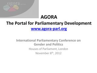 AGORA The  Portal for Parliamentary Development agora-parl