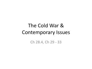 The Cold  War  &  Contemporary Issues