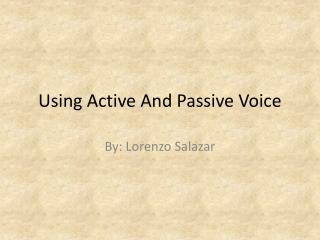 Using Active And Passive Voice