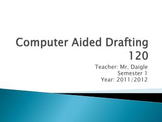 Computer Aided Drafting 120