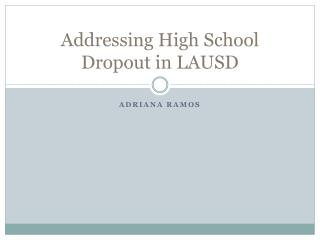 Addressing High School Dropout in LAUSD