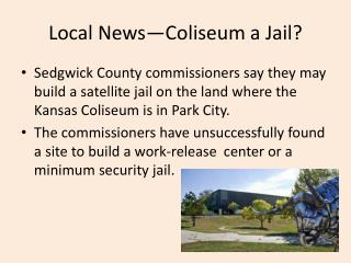 Local News—Coliseum a Jail?