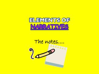 ELEMENTS OF  NARRATIVES