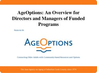AgeOptions: An Overview for Directors and Managers of Funded Programs