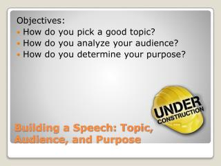 Building a Speech: Topic, Audience, and Purpose